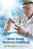 MMS HEALTH RECOVERY GUIDEBOOK 1st Edition Jim Humble