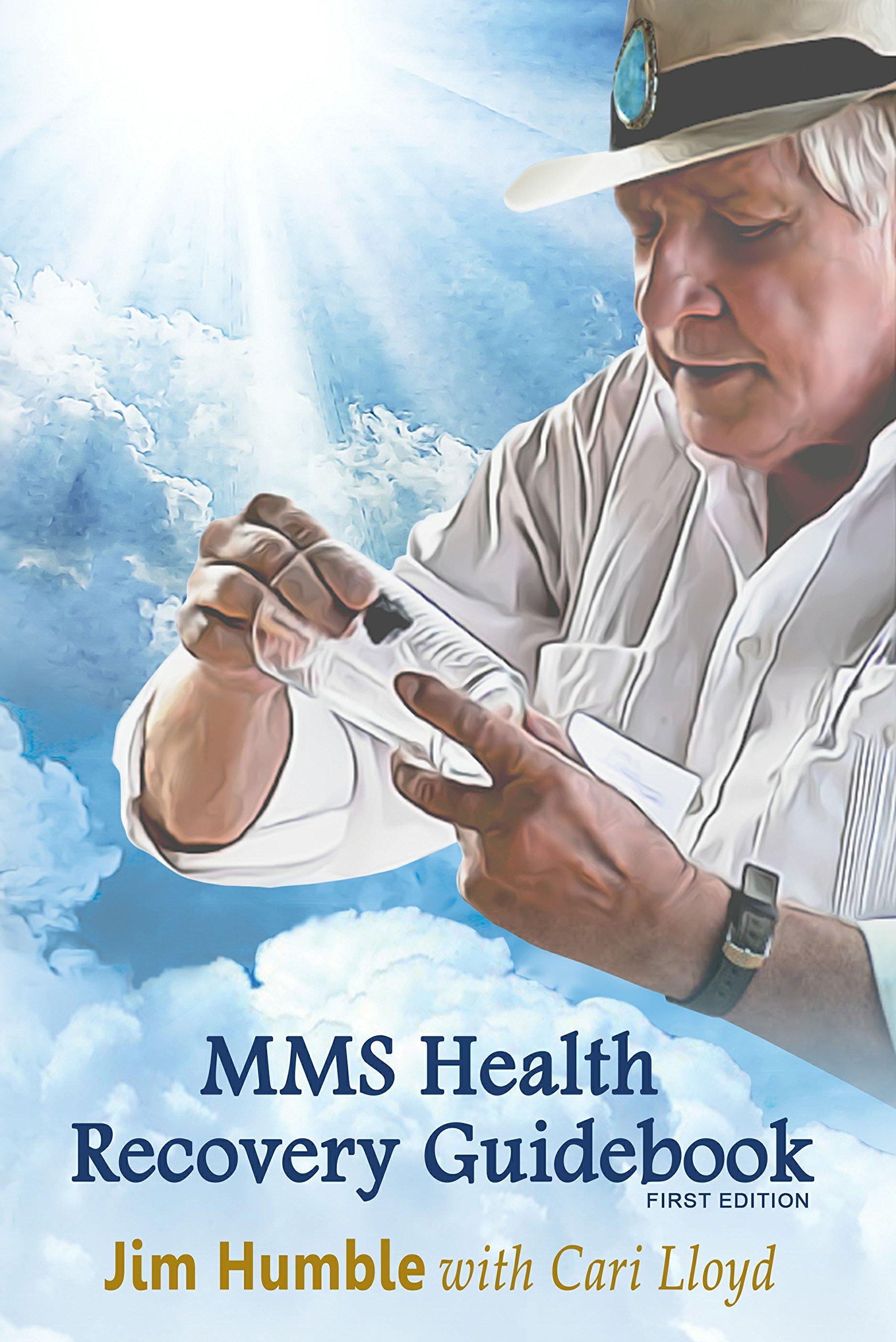 MMS HEALTH RECOVERY GUIDEBOOK 1st Edition Jim Humble: Jim Humble