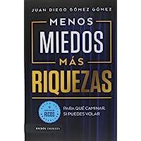 MENOS MIEDOS, MAS RIQUEZAS
