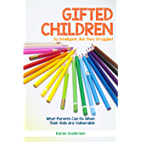Gifted Children: So Intelligent, But They Struggled What Parents Can Do When Their Kids are Vulnerable