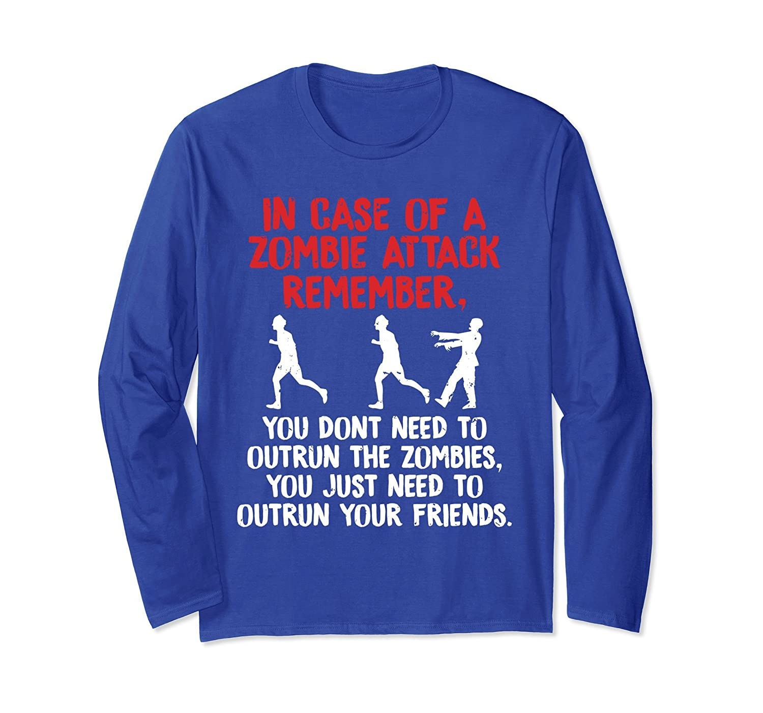 Zombie Attack Don't Outrun Zombies Outrun Friends LS T-Shirt-mt