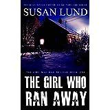 The Girl Who Ran Away (The Girl Who Ran Trilogy Book 1)