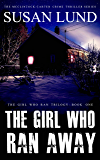 The Girl Who Ran Away (The Girl Who Ran Trilogy Book 1)