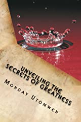Unveiling the Secrets of Greatness: Six Secrets of Greatness Kindle Edition