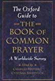 The Oxford Guide to the Book of Common Prayer: A