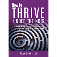 How to Thrive Under the NDIS: A Pathway to Sustainability for Service Providers