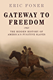 Gateway to Freedom: The Hidden History of America's Fugitive Slaves