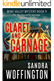 Claret and Carnage (Wine Valley Mystery Book 9)