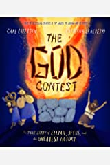 The God Contest: The True Story of Elijah, Jesus, and the Greatest Victory (Tales That Tell the Truth) Hardcover