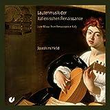 Lautenmusik der italienischen Renaissance - Lute Music from Renaissance Italy