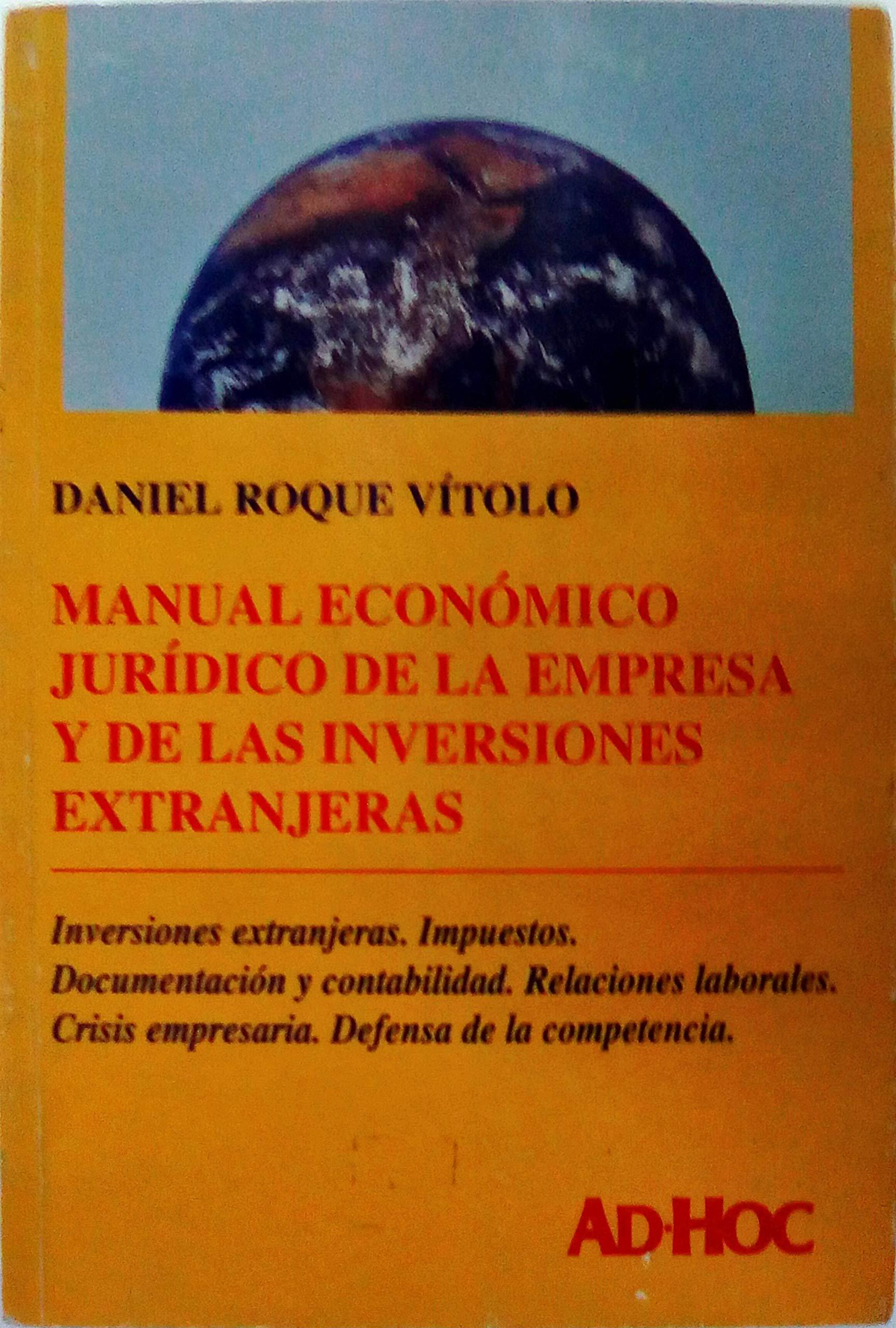 Manual Economico Juridico de La Empresa y de Las Inversiones Extranjeras: Inversiones Extranjeras, Impuestos, Documentacion y Contabilidad, Relaciones (Spanish Edition) pdf