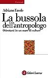La bussola dell'antropologo: Orientarsi in un mare di culture