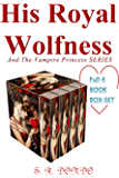 His Royal Wolfness and The Vampire Princess box-set 4 books series