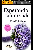 Esperando ser amada (2ª Edición, incluye relato inédito)
