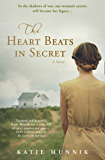 The Heart Beats in Secret: A USA Today Bestseller