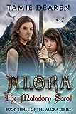 Alora: The Maladorn Scroll (The Alora Series Book 3)