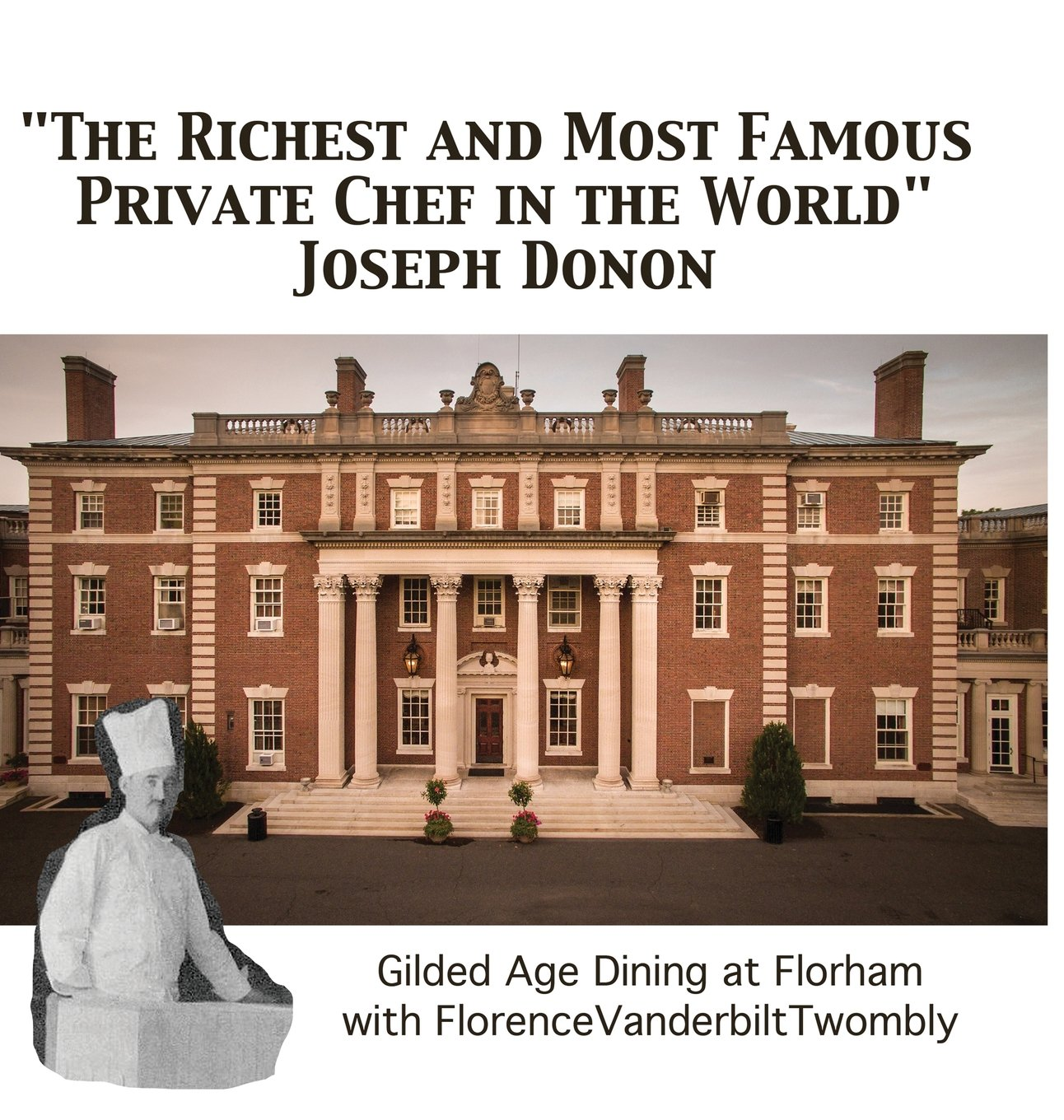 """The Richest and Most Famous Private Chef in the World"" Joseph Donon: Gilded Age Dining with Florence Vanderbilt Twombly ebook"