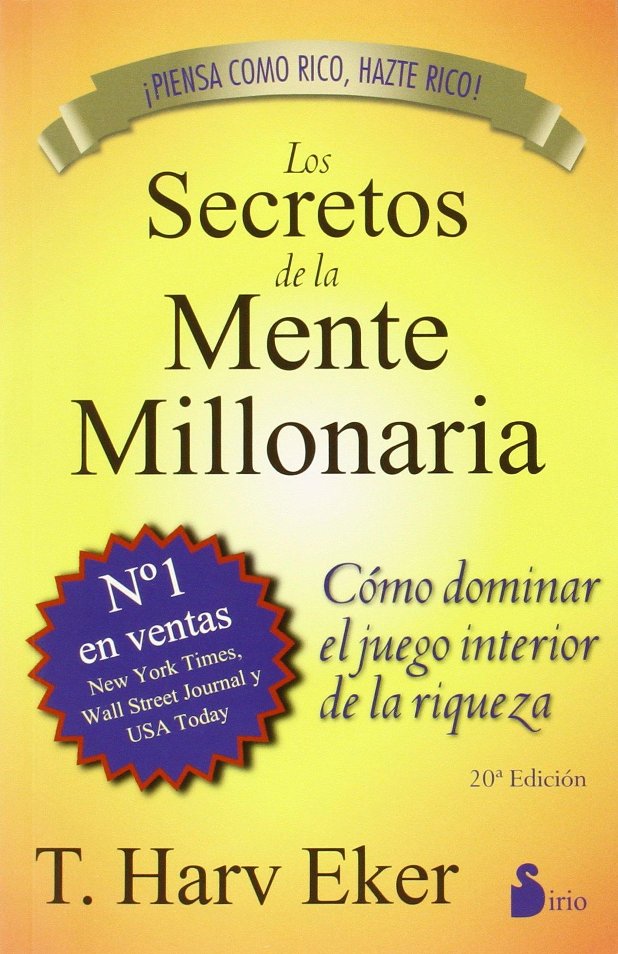 Los secretos de la mente millonaria como dominar el juego interior de a riqueza amazon co uk t harv eker 9788478086085 books