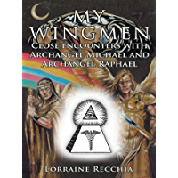 My Wingmen: Close Encounters with Archangel Michael and Archangel Raphael book cover