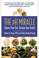 The pH Miracle: Balance Your Diet, Reclaim Your Health Kindle Edition