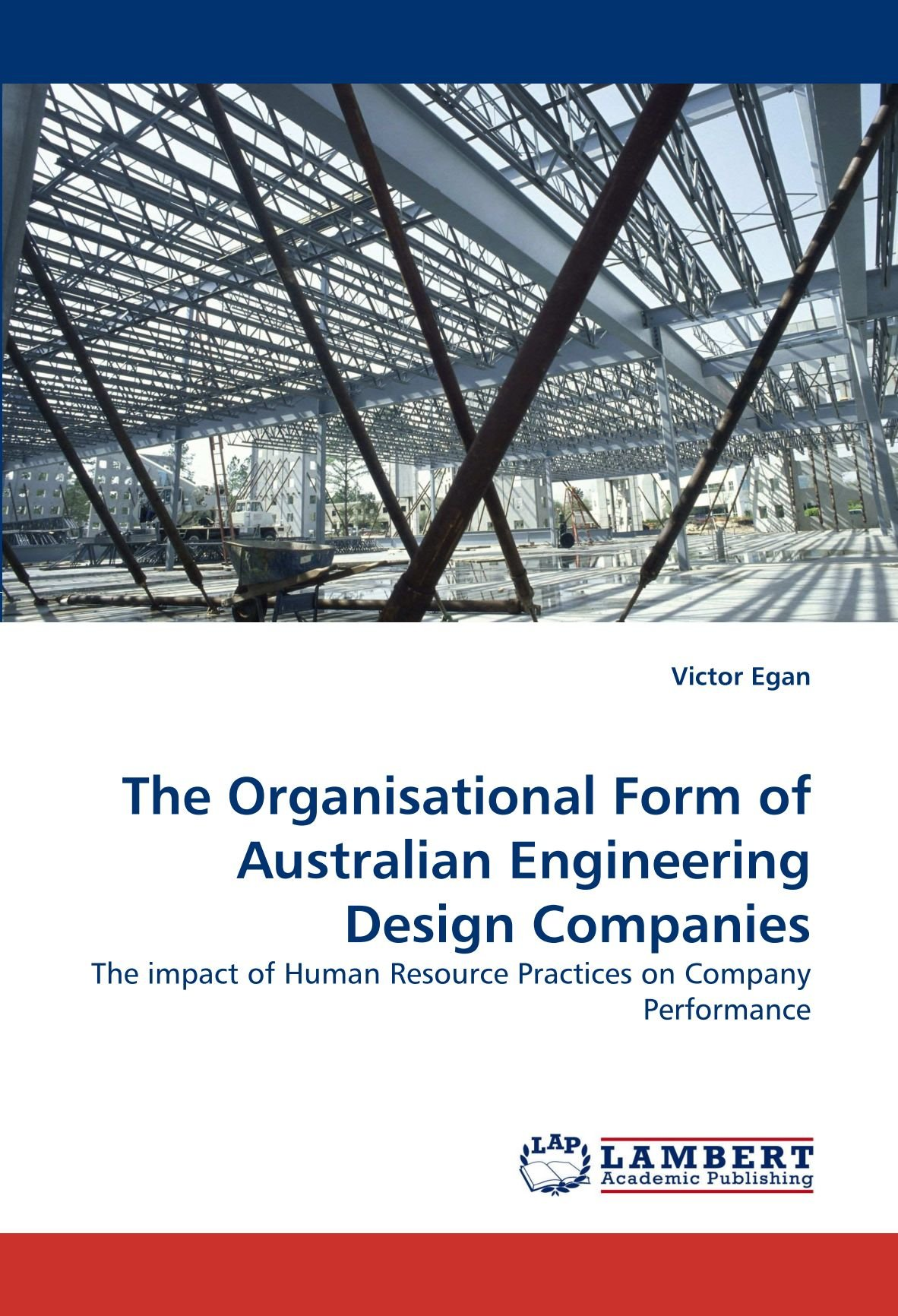 Download The Organisational Form of Australian Engineering Design Companies: The impact of Human Resource Practices on Company Performance pdf