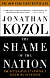 The Shame of the Nation: The Restoration of Apartheid Schooling in America