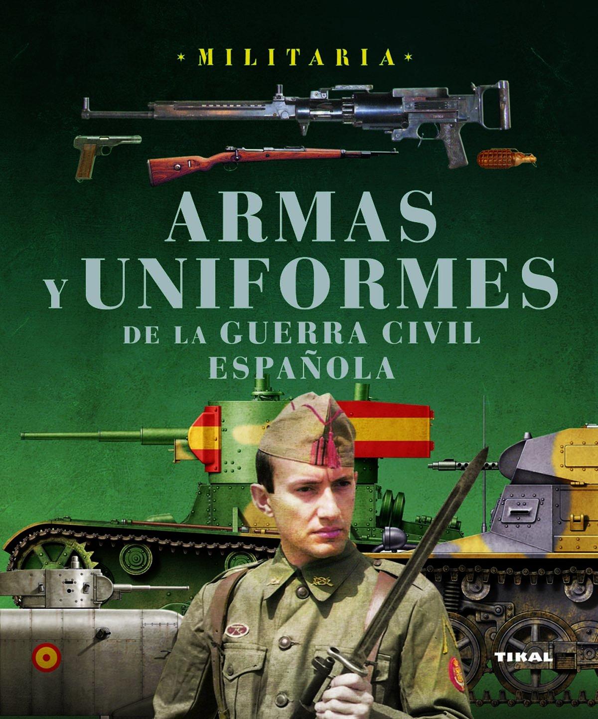 Armas Y Uniformes De La Guerra Civil Española - Colección ...