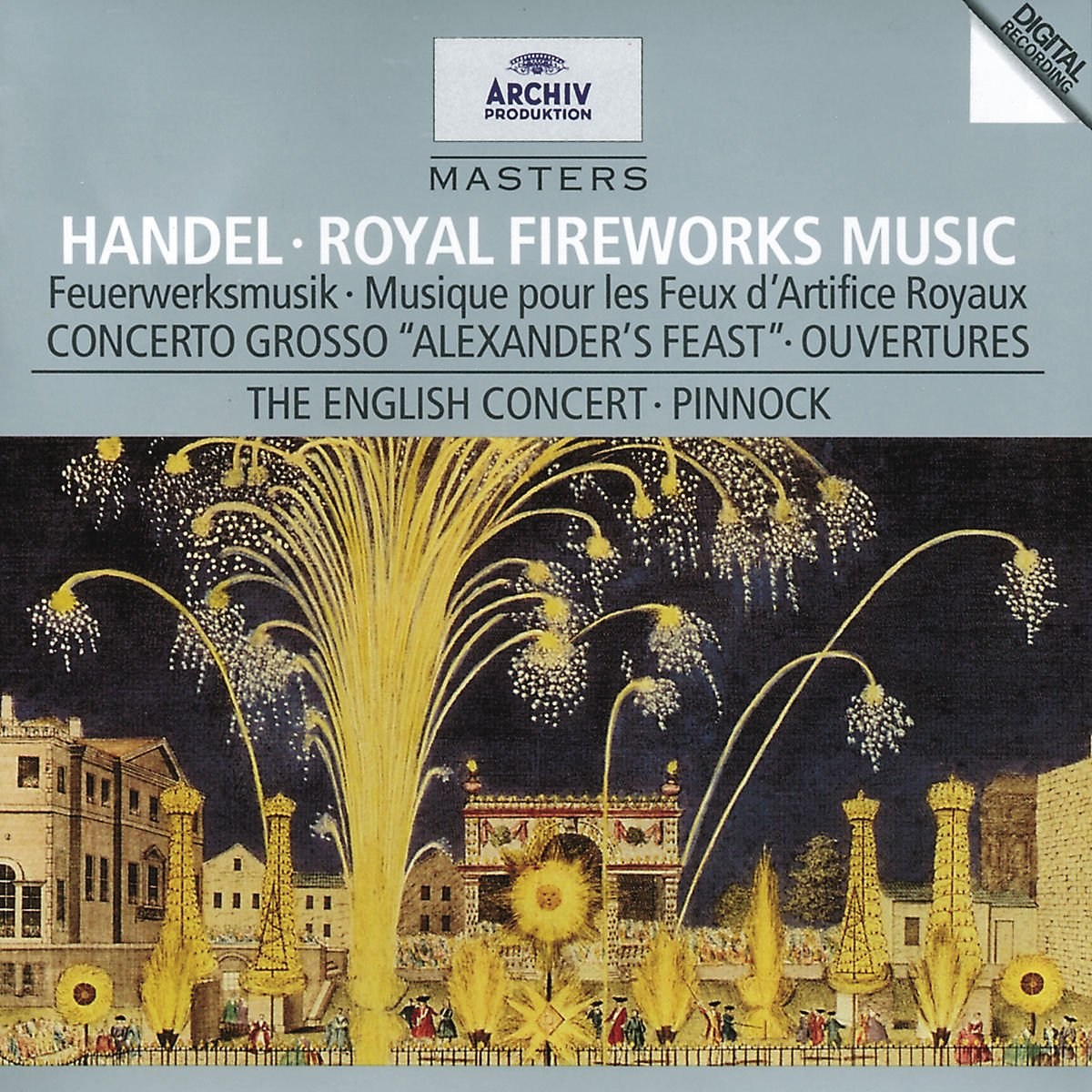Handel - Royal Fireworks Music · Concerto Grosso ''Alexander's Feast'' · Overtures / The English Concert · Pinnock