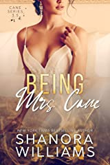 Being Mrs. Cane (Cane #4) Kindle Edition