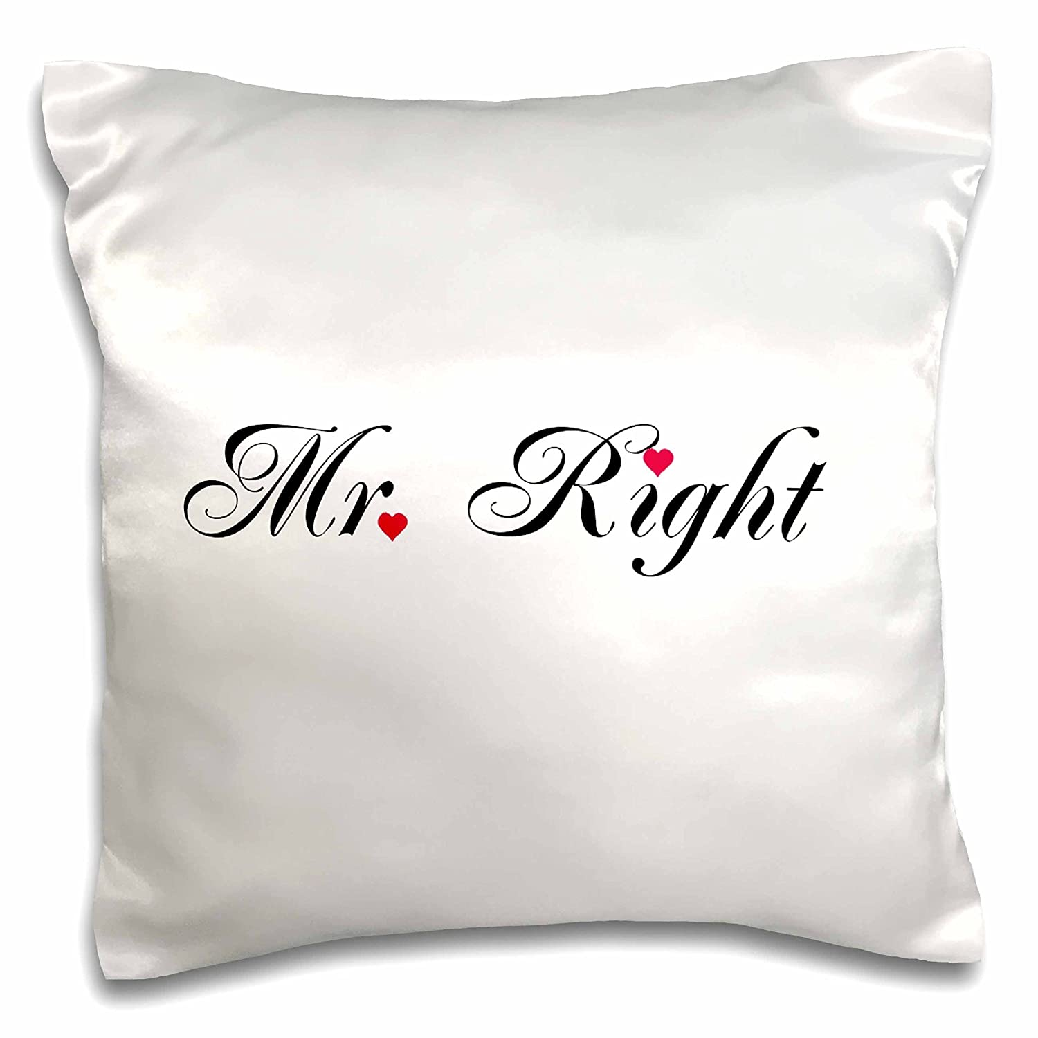 3dRose pc/_112876/_1 Mr Right-Part of a Mr and Mrs Gift Set for Romantic Couples for Anniversary Wedding Valentines Day-Pillow Case 16 by 16
