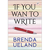 If You Want to Write: A Book about Art, Independence and Spirit (English Edition)