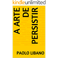 A Arte de Persistir
