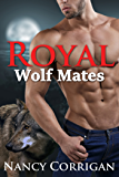 Royal Wolf Mates (Shifter World)