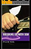 Breaking Up With Dan