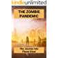 The Zombie Pandemic: The Journey Into Planet Dead: Apocalyptic Zombie