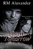 Until Tomorrow (Dangerous Secrets, a Romantic Suspense series Book 2)