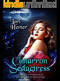 Cimarron Seductress: The story of vampire Rafael de la Vega continues.  (Cimarron Series Book 3)