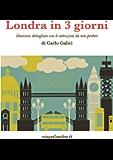 Londra in 3 giorni: Itinerario dettagliato con le attrazioni da non perdere