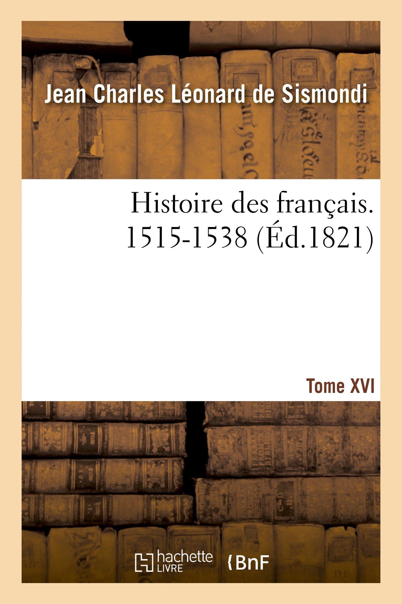 Download Histoire Des Francais. Tome XVI. 1515-1538 (French Edition) ebook