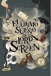 El último sueño de lord Scriven (Literatura Juvenil (A Partir De 12 Años)