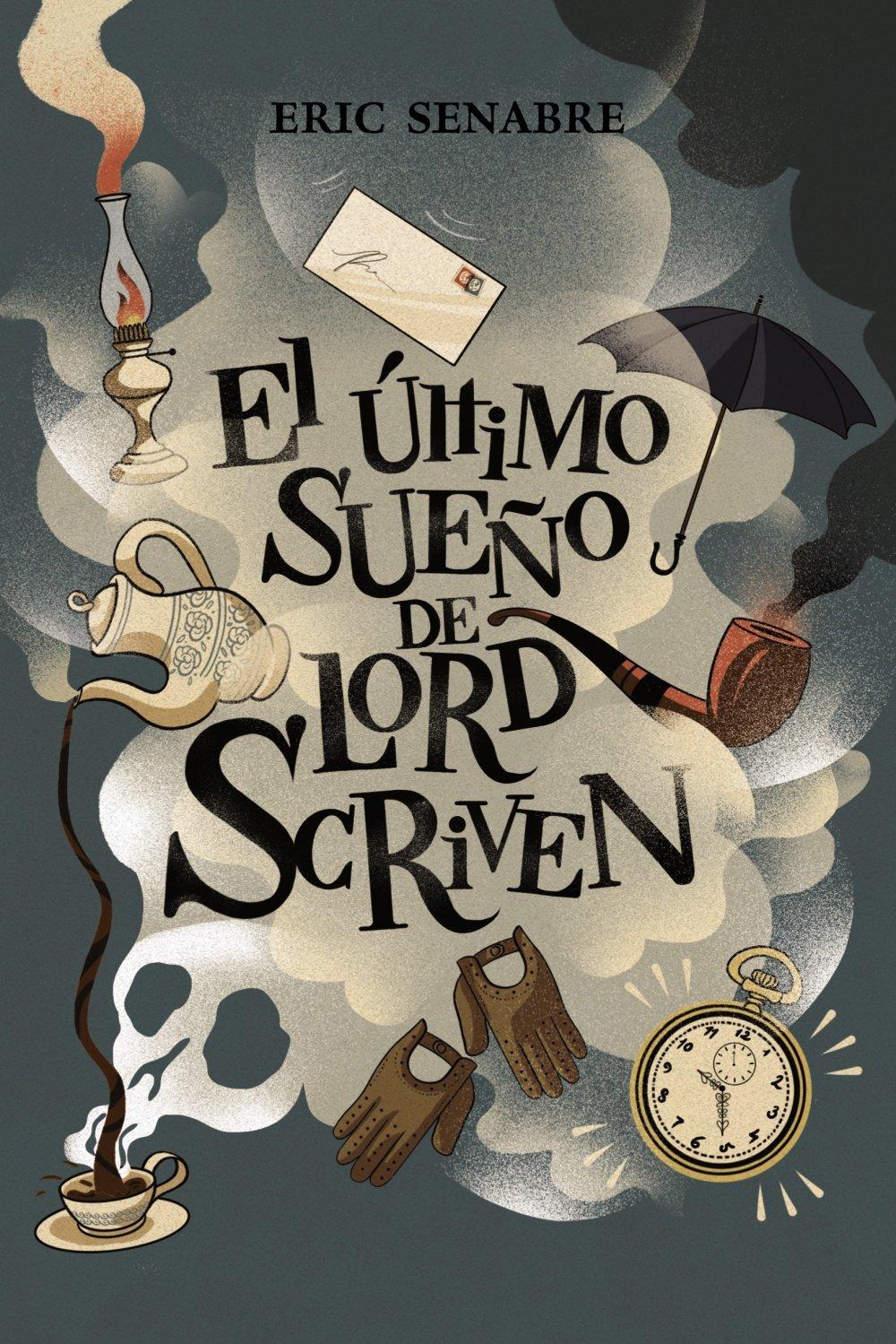 El último sueño de lord Scriven Literatura Juvenil A Partir De 12 ...