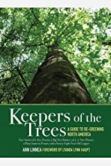 Keepers of the Trees: A Guide to Re-Greening North America Kindle Edition
