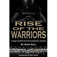 Rise of the Warriors: A change in football culture that transformed a community (English Edition)