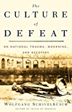 The Culture of Defeat: On National Trauma, Mourning, and Recovery