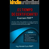 ¡ES TIEMPO DE CERTIFICARTE! EXAMEN PMP®: Uno de los libros más completos en idioma español, totalmente actualizado a la 6ta. Edición de la Guía PMBOK®, para prepararte al examen PMP®