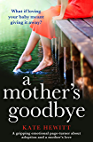 A Mother\'s Goodbye: A gripping emotional page turner about adoption and a mother\'s love