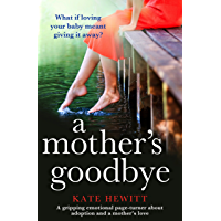 A Mother's Goodbye: A gripping emotional page turner about adoption and a mother's love