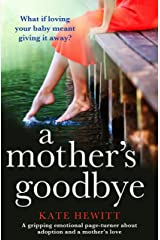 A Mother's Goodbye: A gripping emotional page turner about adoption and a mother's love Kindle Edition