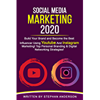 Social Media Marketing 2020: Build Your Brand and Become the Best Influencer Using YouTube and Instagram Marketing! Top Personal Branding & Digital Networking Strategies! (English Edition)
