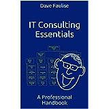 IT Consulting Essentials: A Professional Handbook